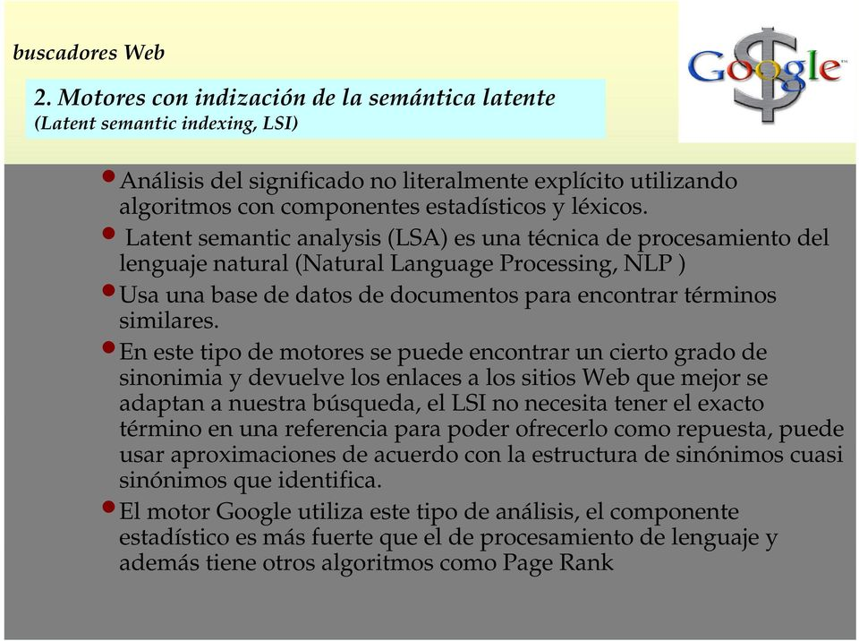 Latent semantic analysis (LSA) es una técnica de procesamiento del lenguaje natural (Natural Language Processing, NLP ) Usa una base de datos de documentos para encontrar términos similares.