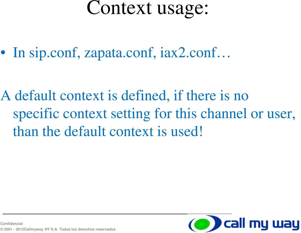 conf A default context is defined, if there
