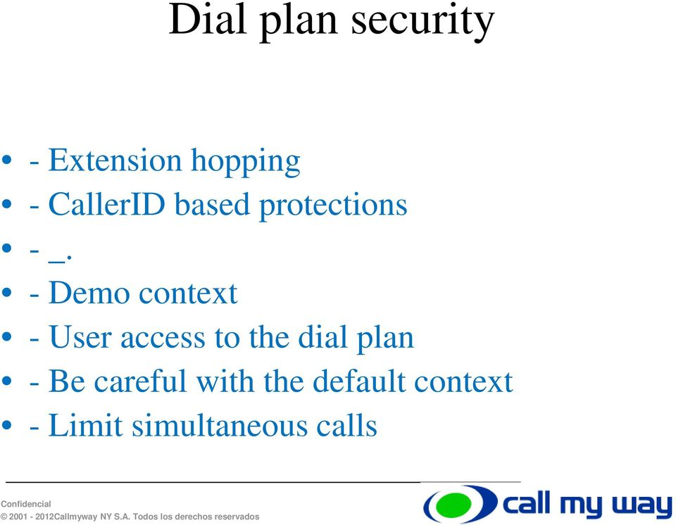 - Demo context - User access to the dial plan