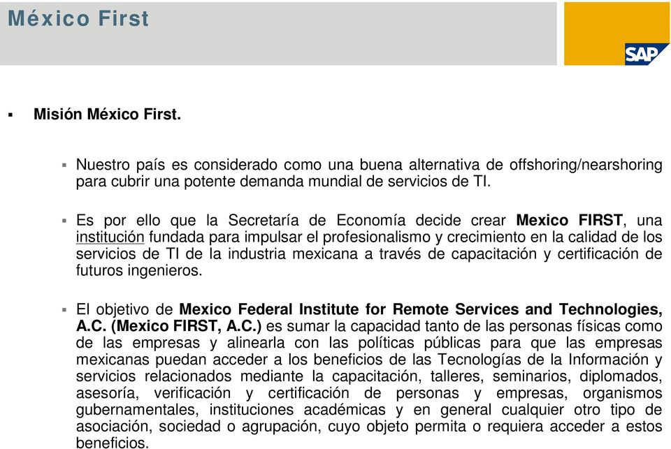 mexicana a través de capacitación y certificación de futuros ingenieros. El objetivo de Mexico Federal Institute for Remote Services and Technologies, A.C.