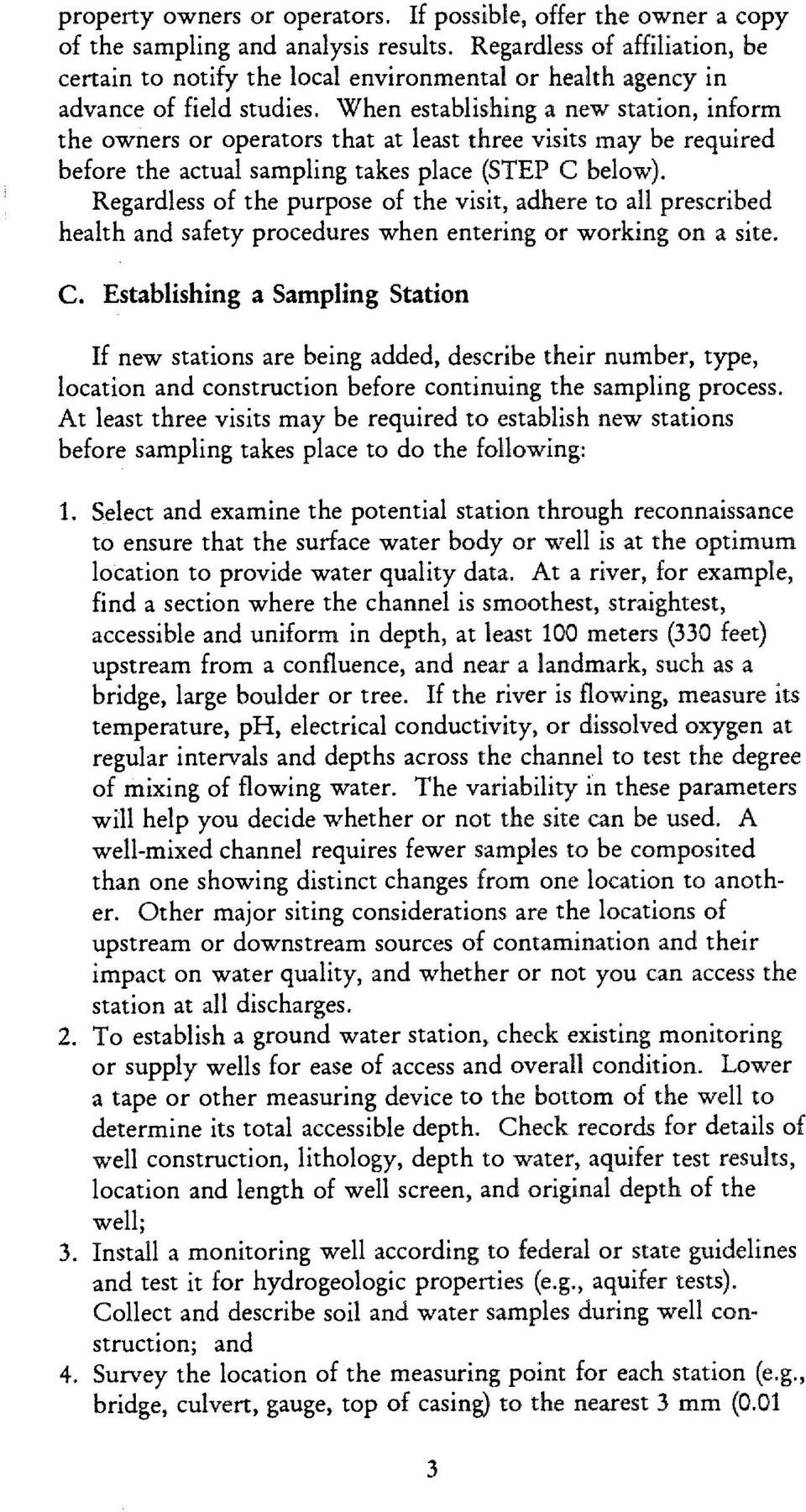 When establishing a new station, inform the owners or operators that at least three visits may be required before the actual sampling takes place (STEP C below).