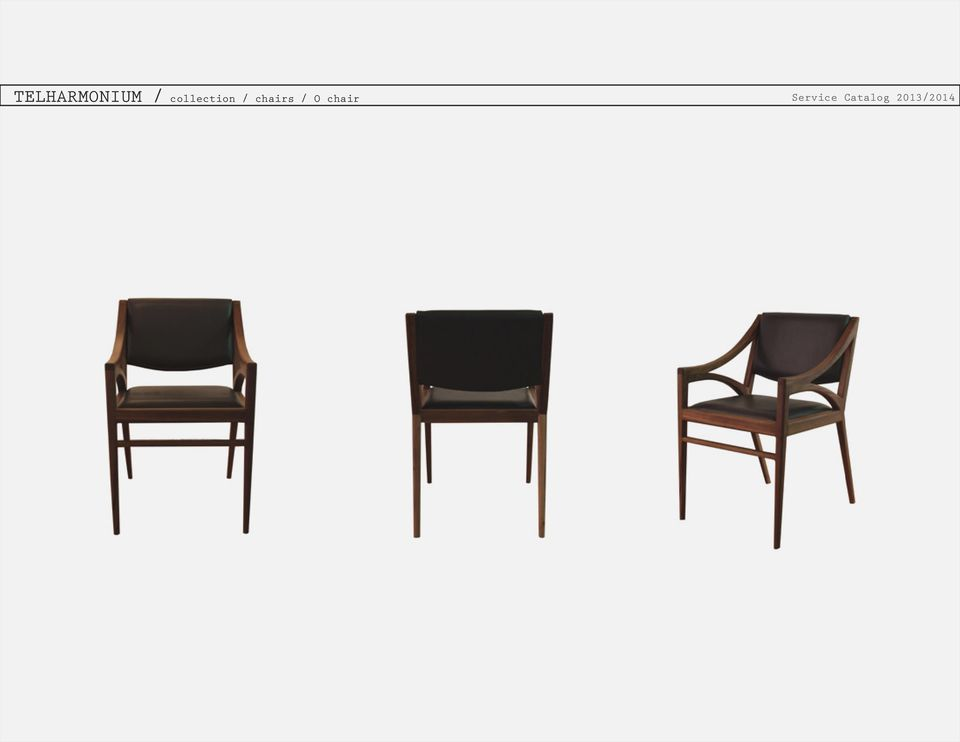 chairs / O chair