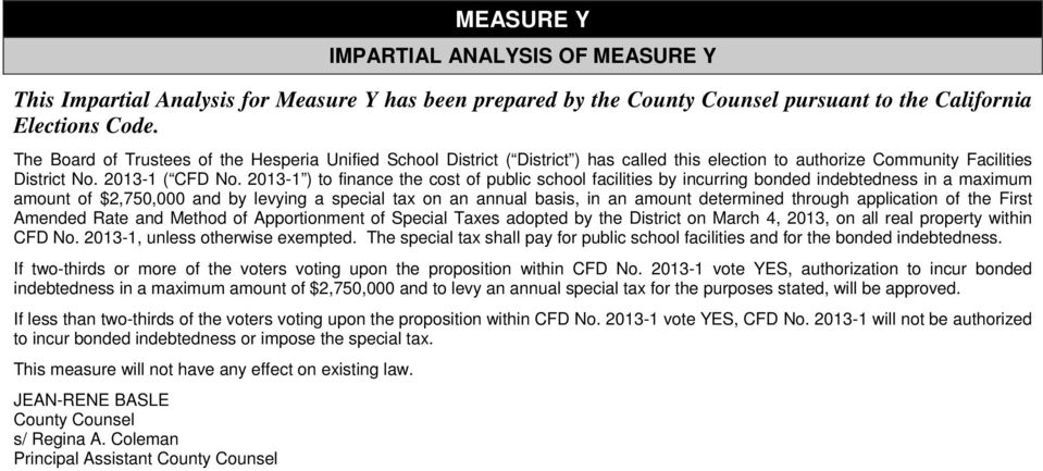 2013-1 ) to finance the cost of public school facilities by incurring bonded indebtedness in a maximum amount of $2,750,000 and by levying a special tax on an annual basis, in an amount determined