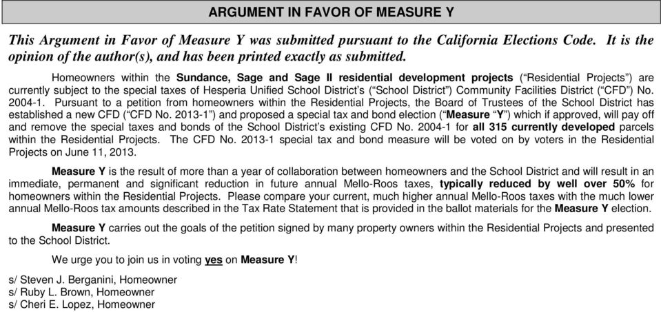 Homeowners within the Sundance, Sage and Sage II residential development projects ( Residential Projects ) are currently subject to the special taxes of Hesperia Unified School District s ( School