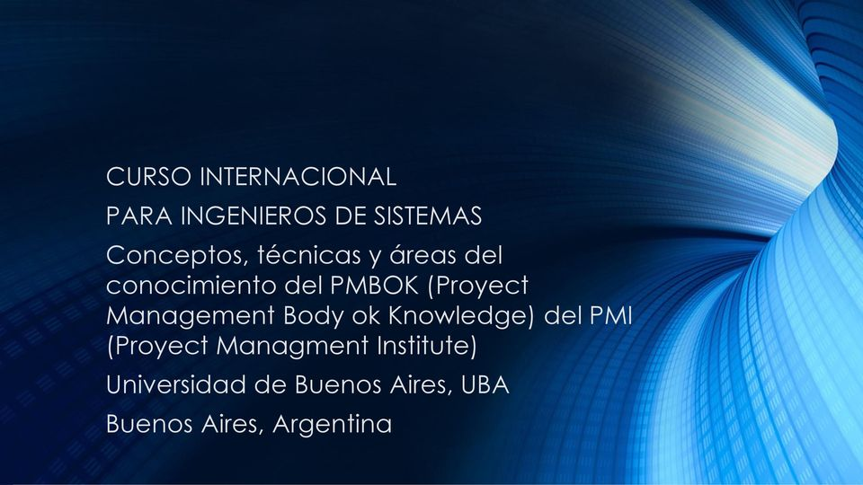 Management Body ok Knowledge) del PMI (Proyect Managment
