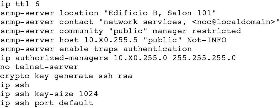 "5 ""public"" Not-INFO snmp-server enable traps authentication ip authorized-managers 10.X0.255."