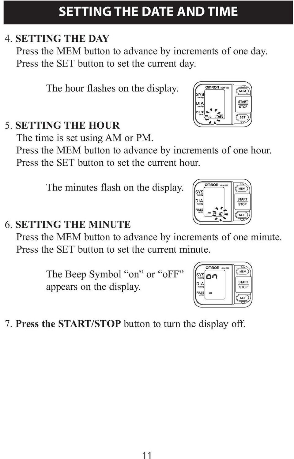 Press the SET button to set the current hour. The minutes flash on the display. 6.