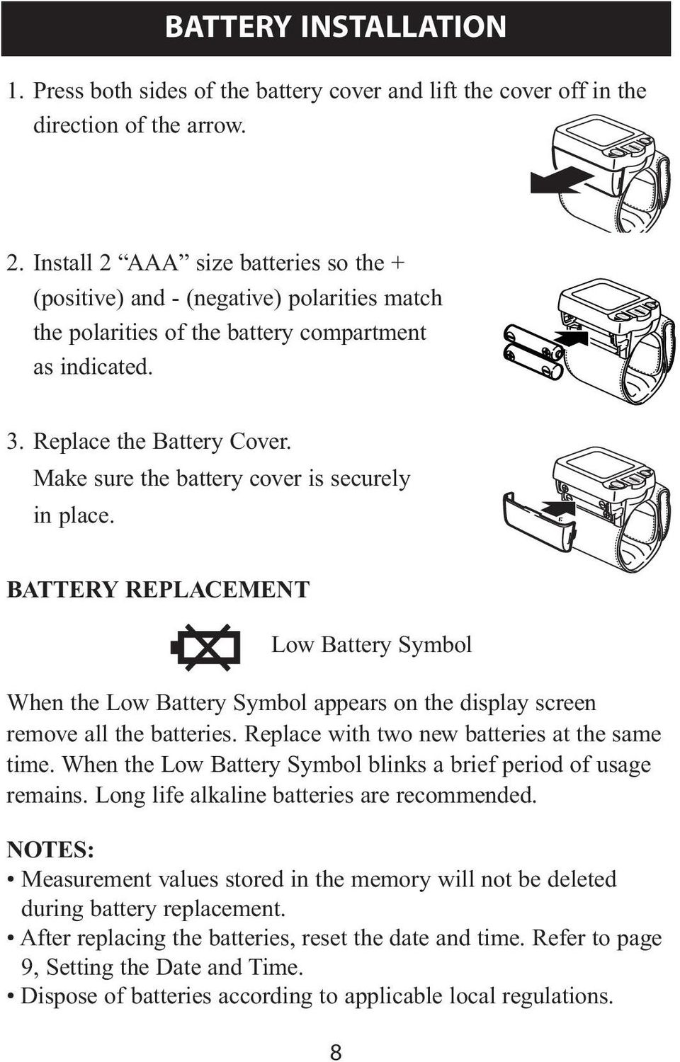 Make sure the battery cover is securely in place. BATTERY REPLACEMENT Low Battery Symbol Initial Set-Up When the Low Battery Symbol appears on the display screen remove all the batteries.
