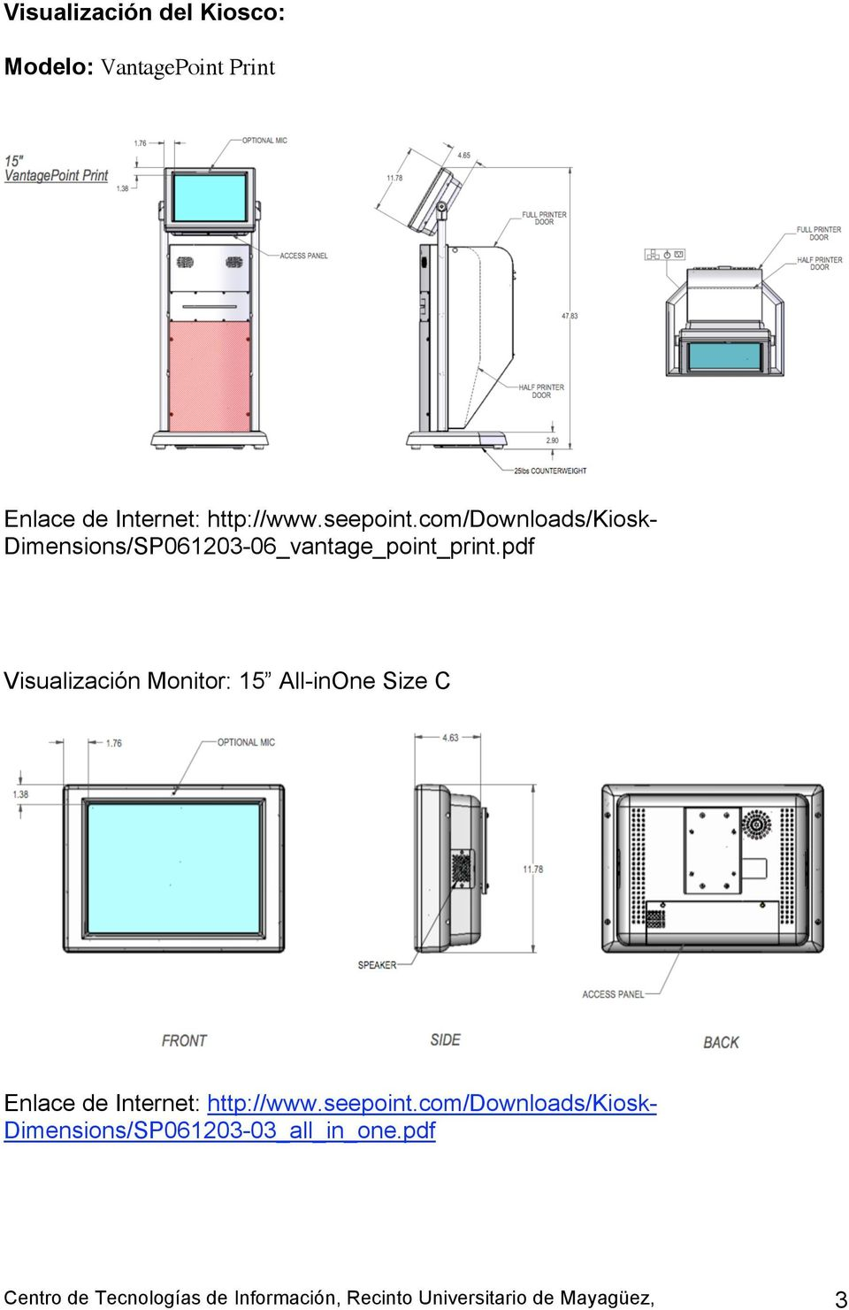 pdf Visualización Monitor: 15 All-inOne Size C Enlace de Internet: http://www.seepoint.