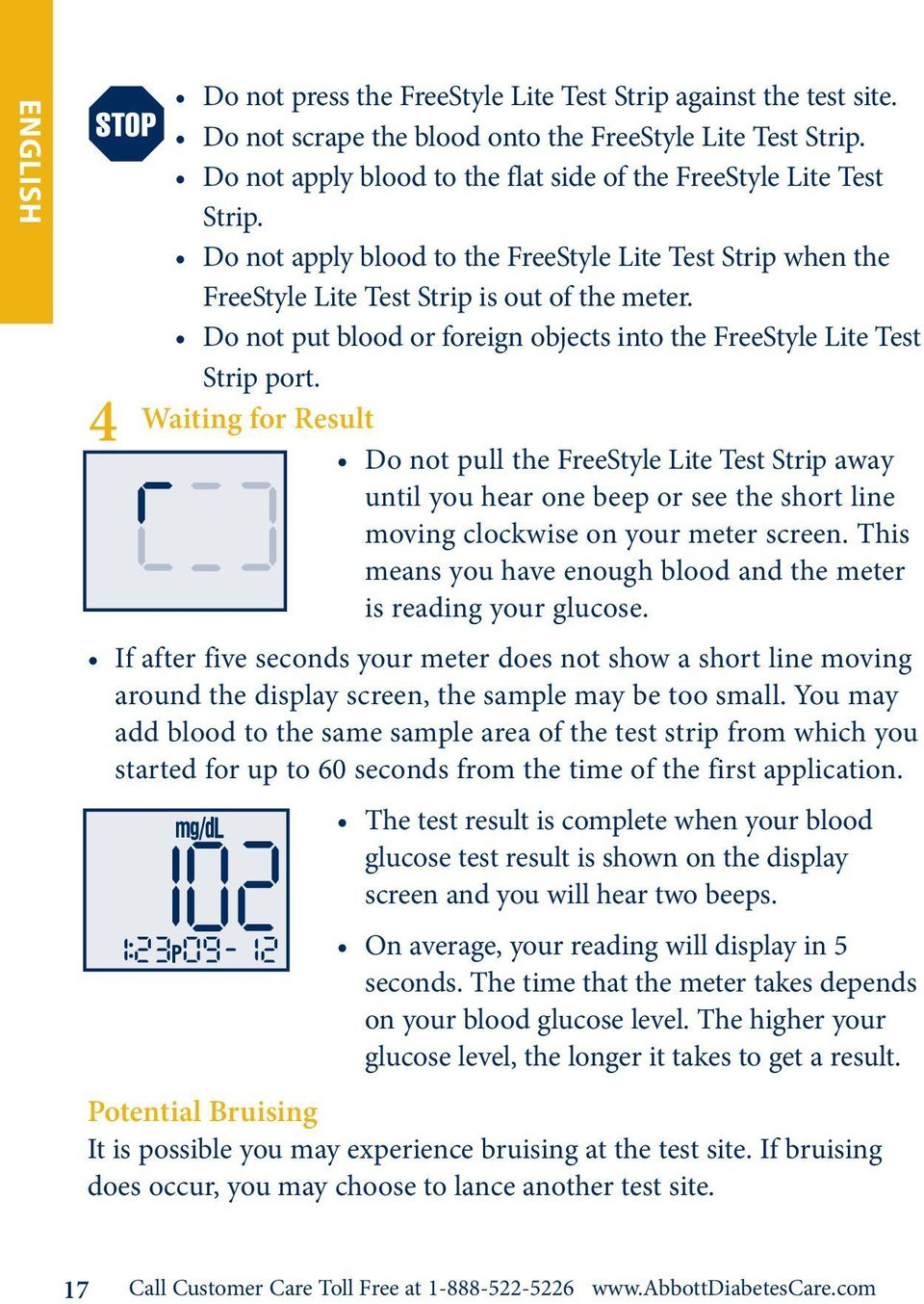 Do not put blood or foreign objects into the FreeStyle Lite Test Strip port.