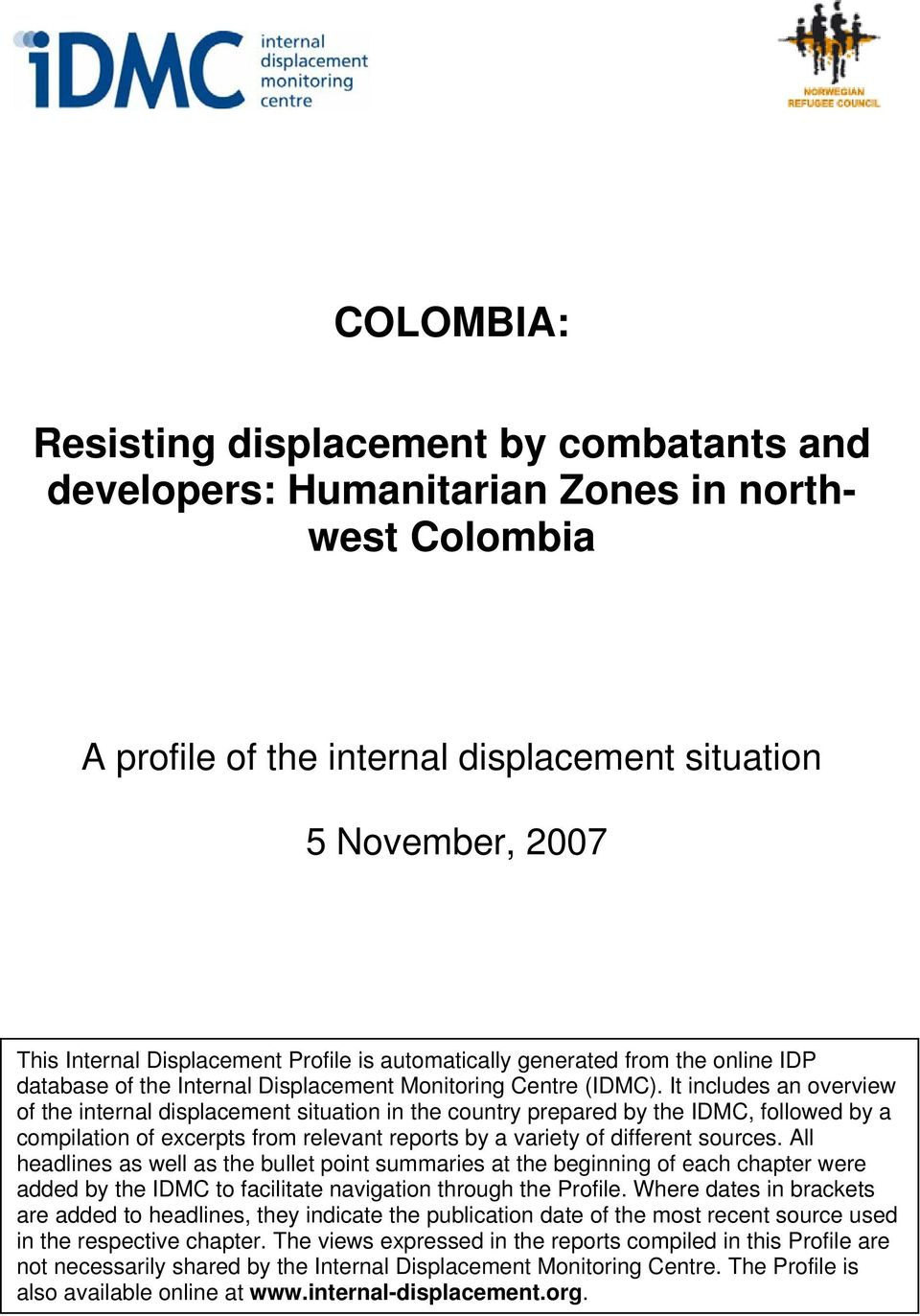 It includes an overview of the internal displacement situation in the country prepared by the IDMC, followed by a compilation of excerpts from relevant reports by a variety of different sources.