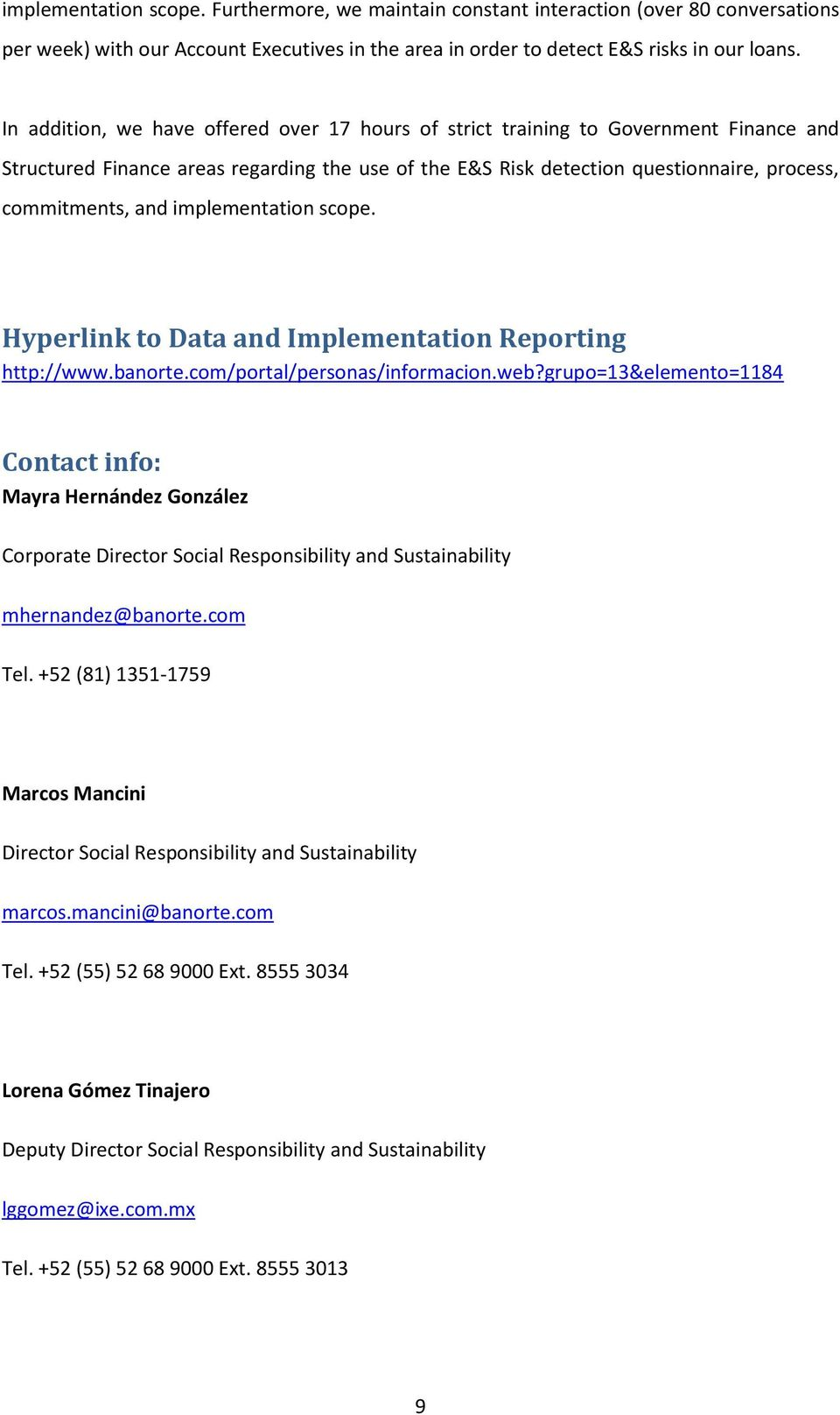 implementation scope. Hyperlink to Data and Implementation Reporting http://www.banorte.com/portal/personas/informacion.web?