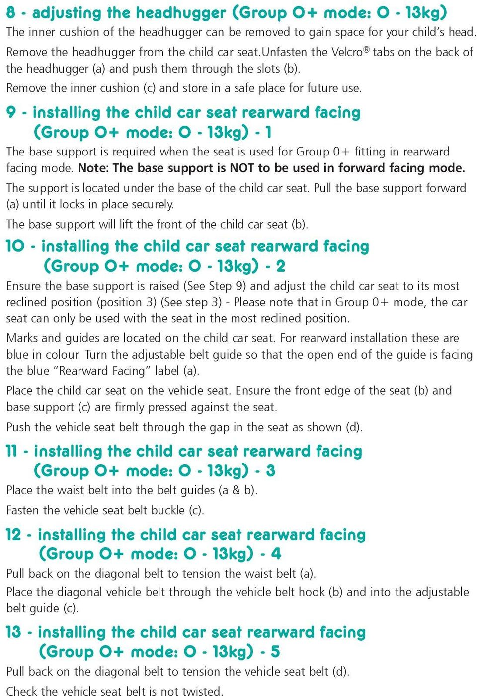 9 - instlling the child cr set rerwrd fcing (Group 0+ mode: 0-13kg) - 1 The bse support is required when the set is used for Group 0+ fitting in rerwrd fcing mode.