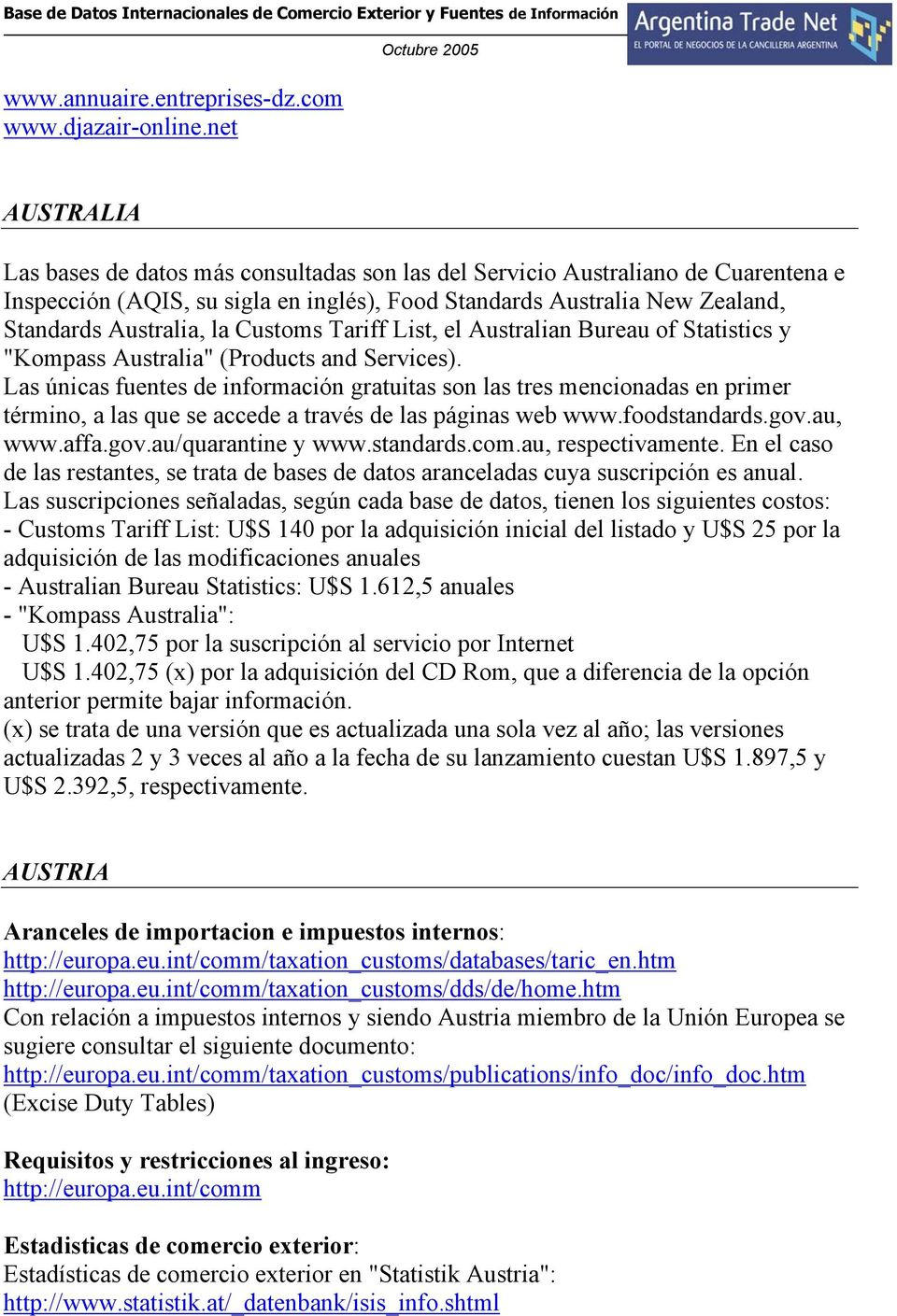 "Customs Tariff List, el Australian Bureau of Statistics y ""Kompass Australia"" (Products and Services)."