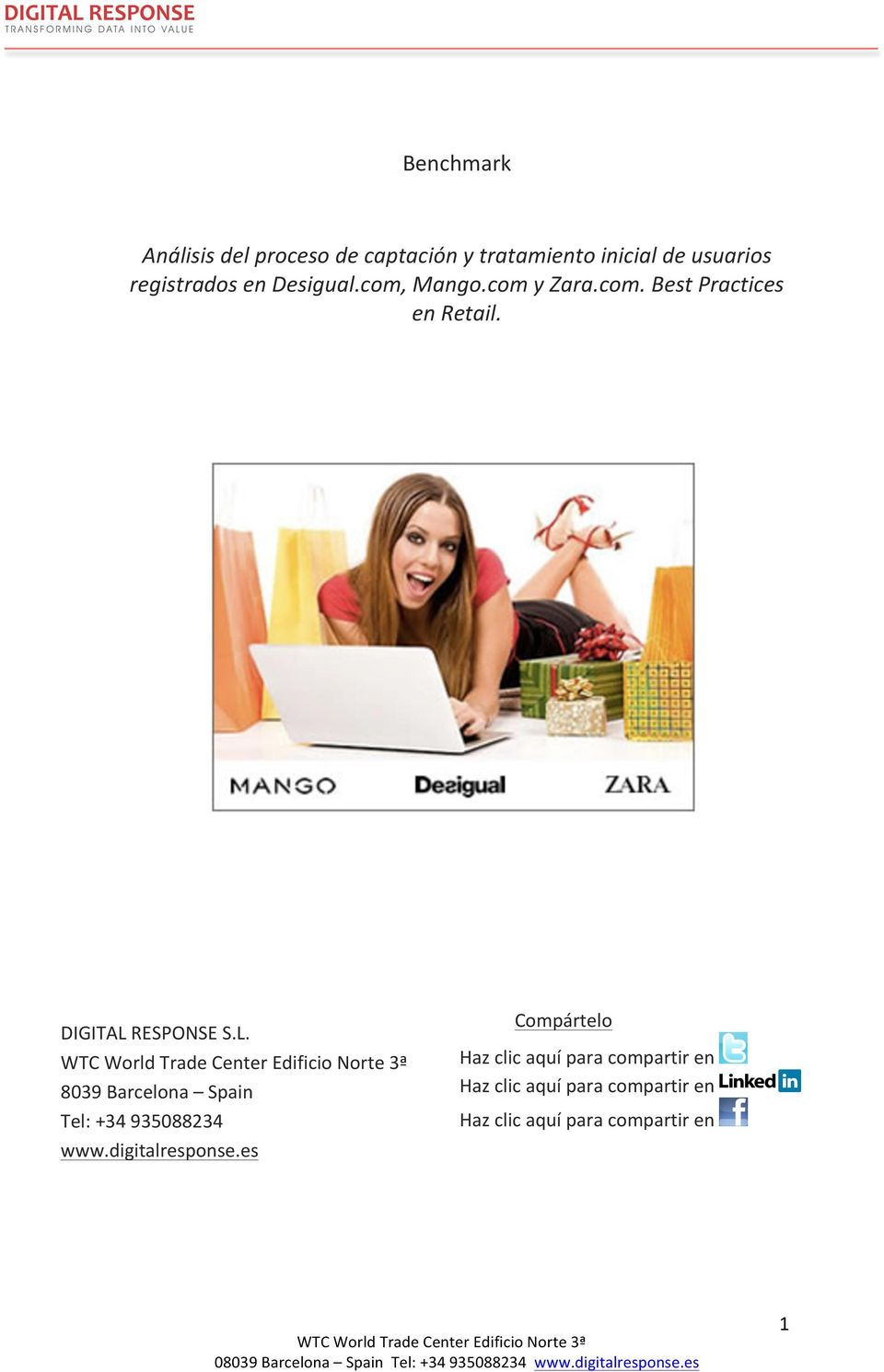 DIGITAL RESPONSE S.L. 8039 Barcelona Spain Tel: +34 935088234 www.digitalresponse.