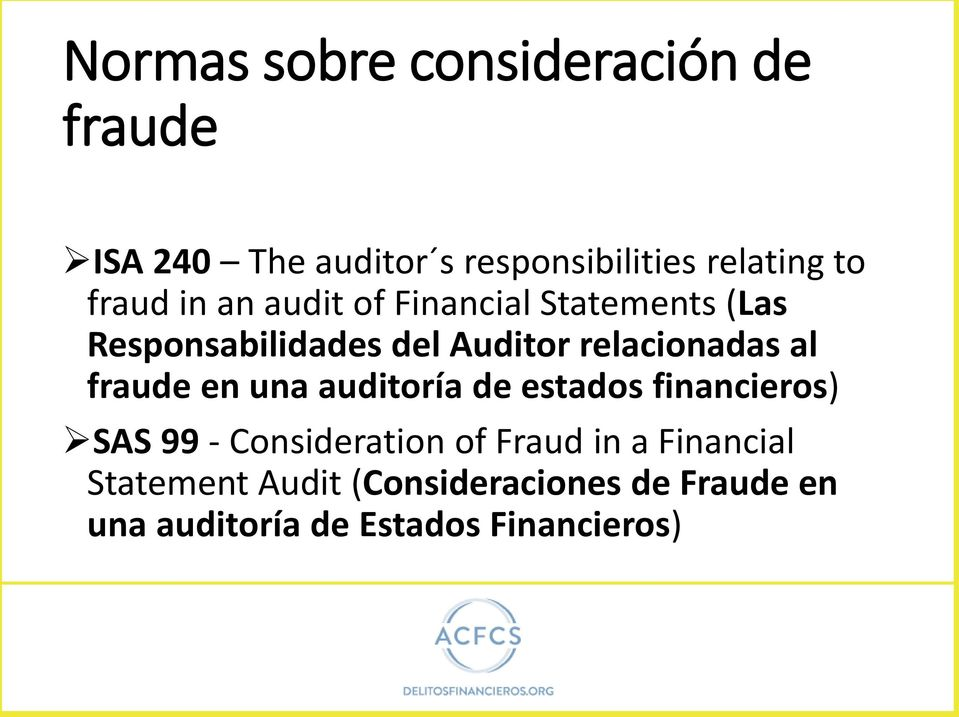 al fraude en una auditoría de estados financieros) SAS 99 - Consideration of Fraud in a