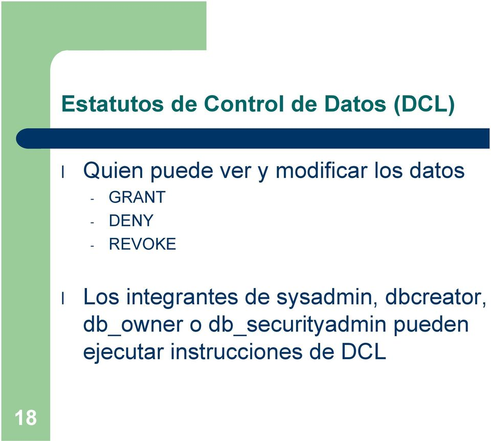 integrantes de sysadmin, dbcreator, db_owner o