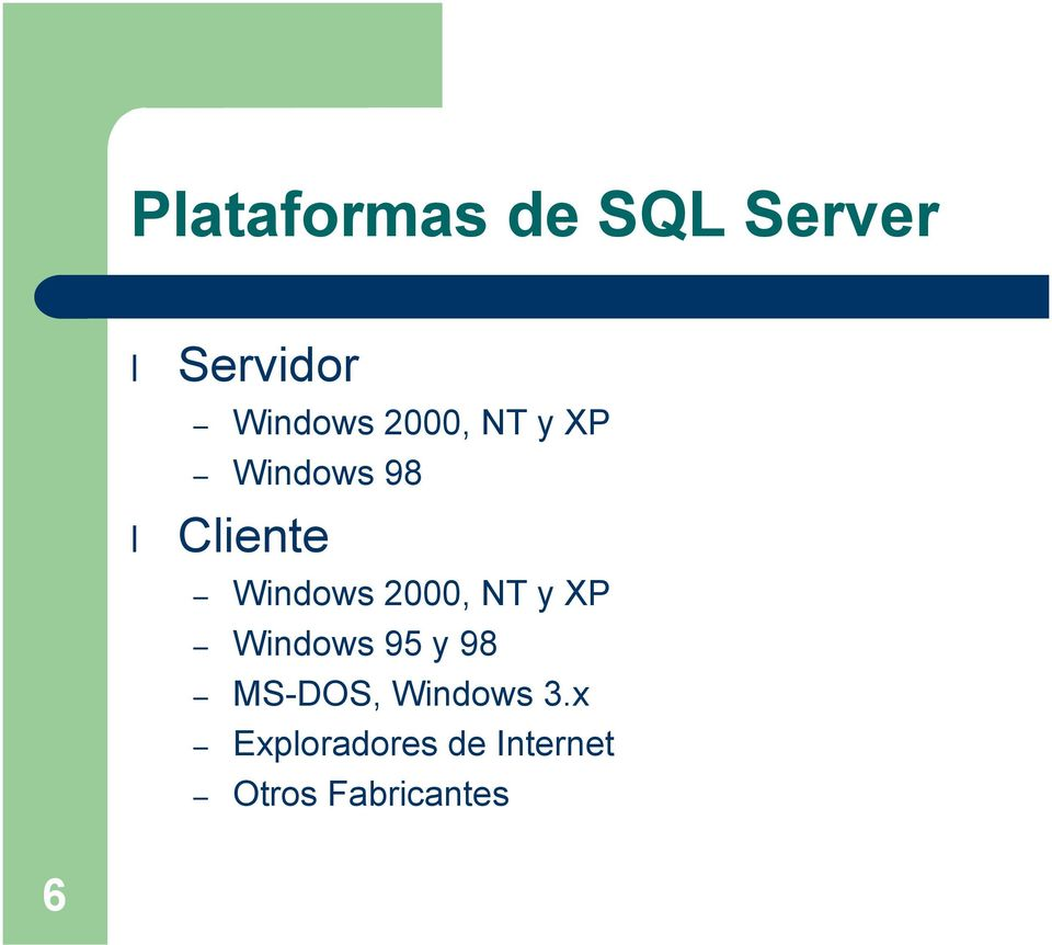 2000, NT y XP Windows 95 y 98 MS-DOS,