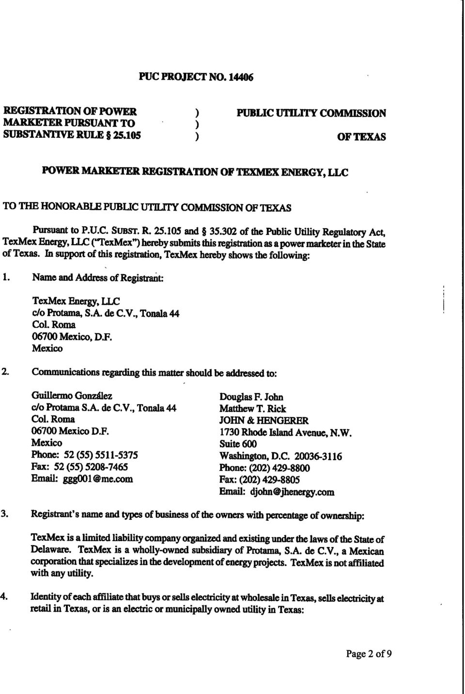 "302 of the Public Utility Regulatory Act, TexMex Energy, LLC CrexMex"") hereby submits this registration as a power marketer in the State of Texas."