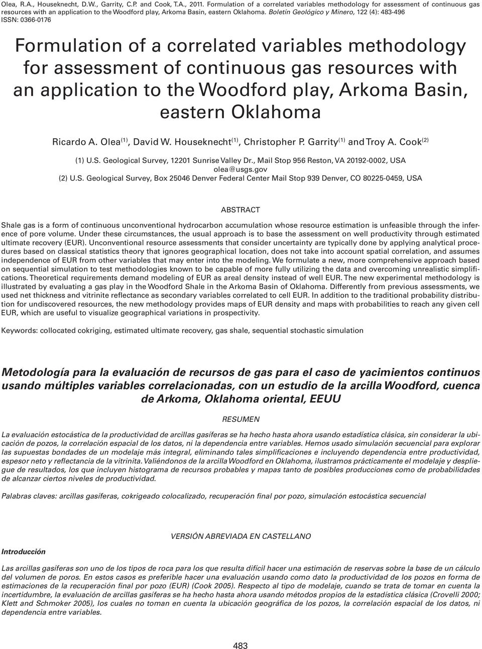 Boletín Geológico y Minero, 122 (4): 483-496 ISSN: 0366-0176 Formultion of correlted vriles methodology for ssessment of continuous gs resources with n ppliction to the Woodford ply, Arkom Bsin,