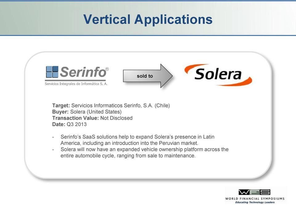 (Chile) Buyer: Solera (United States) Transaction Value: Not Disclosed Date: Q3 2013 - Serinfo s SaaS