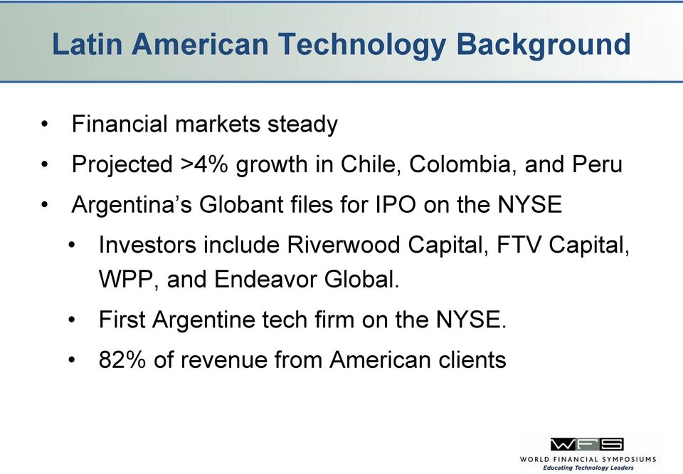 NYSE Investors include Riverwood Capital, FTV Capital, WPP, and Endeavor