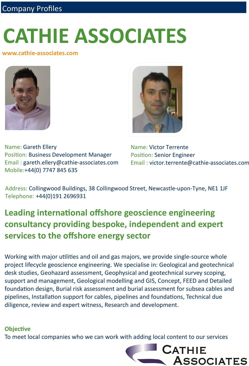 com Address: Collingwood Buildings, 38 Collingwood Street, Newcastle-upon-Tyne, NE1 1JF Telephone: +44(0)191 2696931 Leading interna onal offshore geoscience engineering consultancy providing