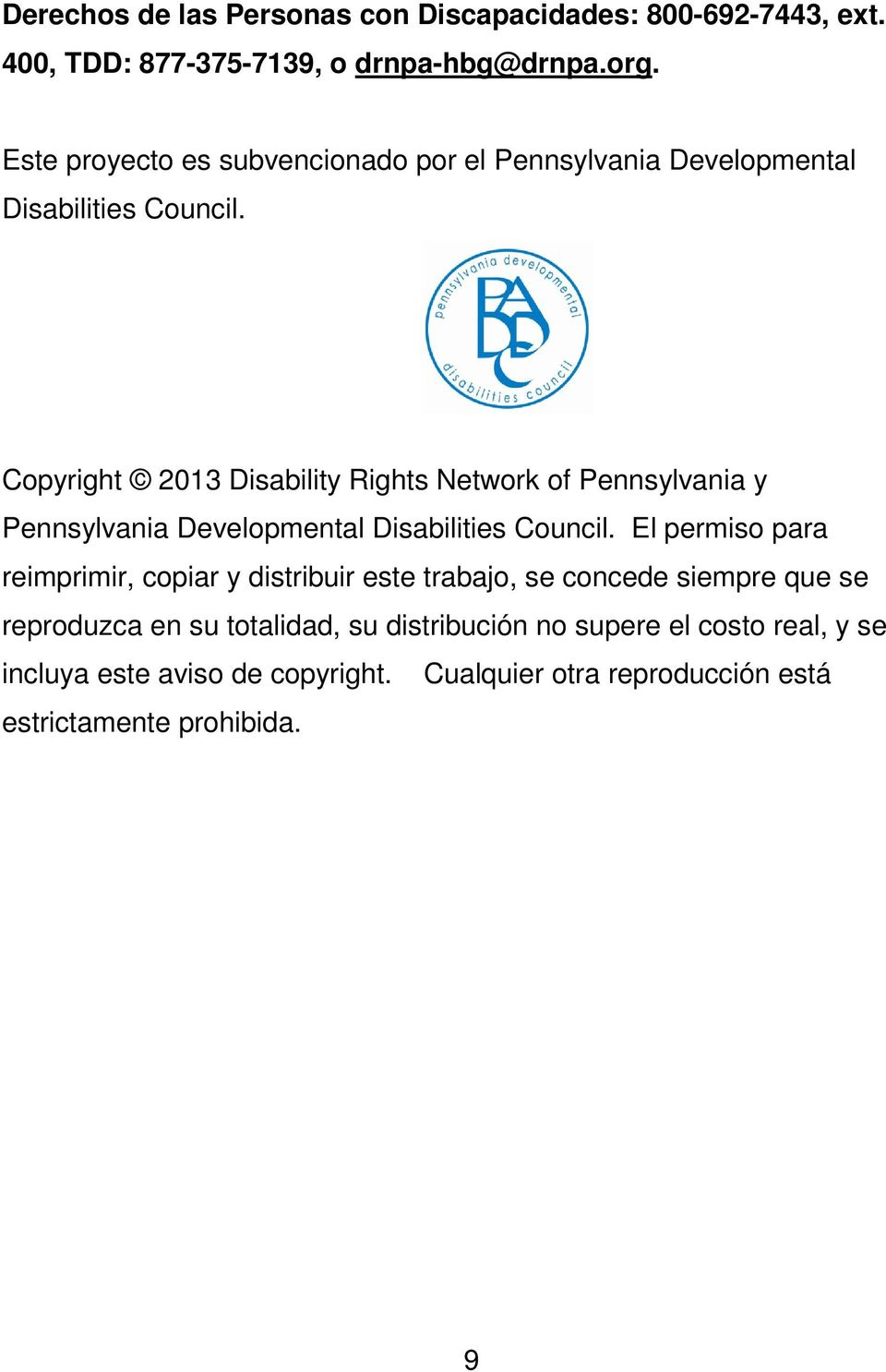 Copyright 2013 Disability Rights Network of Pennsylvania y Pennsylvania Developmental Disabilities Council.