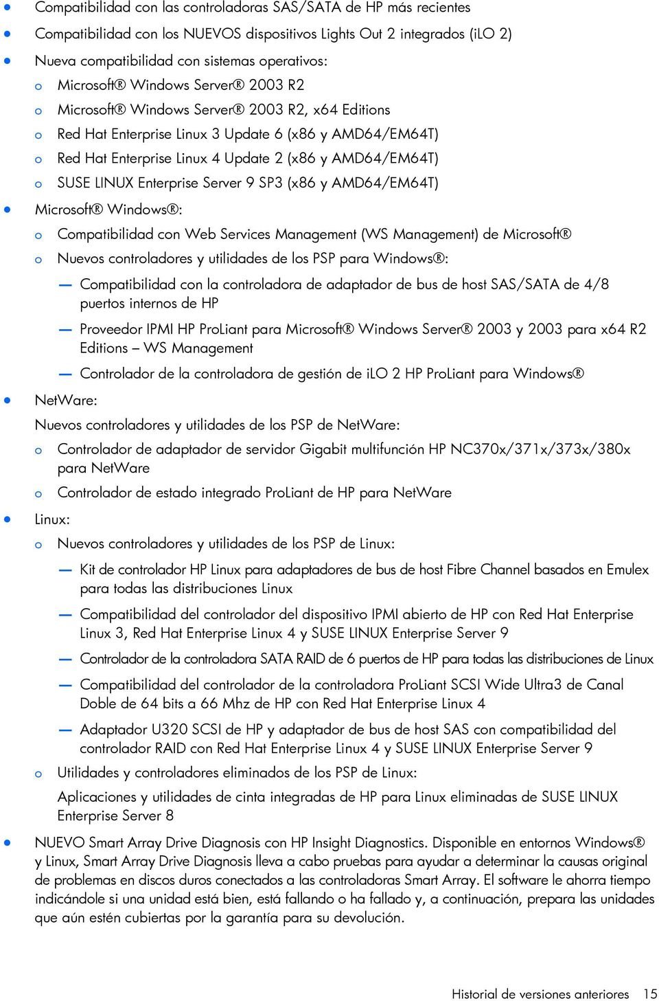 AMD64/EM64T) Micrsft Windws : Cmpatibilidad cn Web Services Management (WS Management) de Micrsft Nuevs cntrladres y utilidades de ls PSP para Windws : Cmpatibilidad cn la cntrladra de adaptadr de