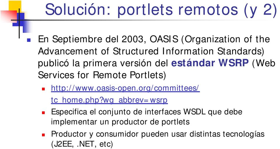 http://www.oasis-open.org/committees/ tc_home.php?