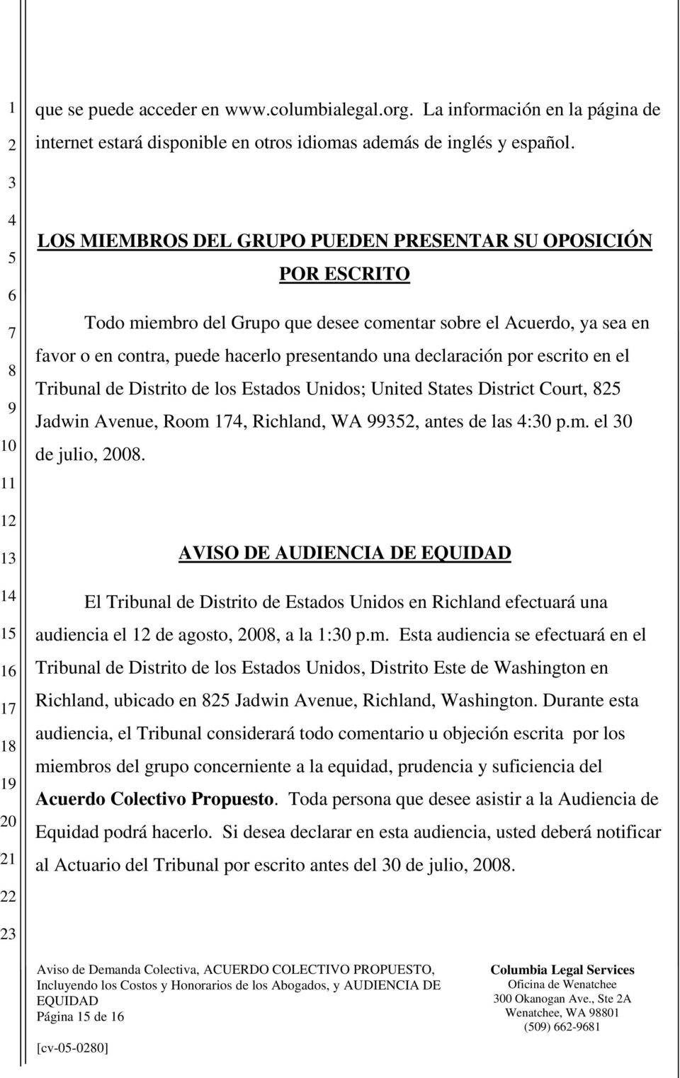 declaración por escrito en el Tribunal de Distrito de los Estados Unidos; United States District Court, Jadwin Avenue, Room, Richland, WA, antes de las :0 p.m. el 0 de julio, 0.