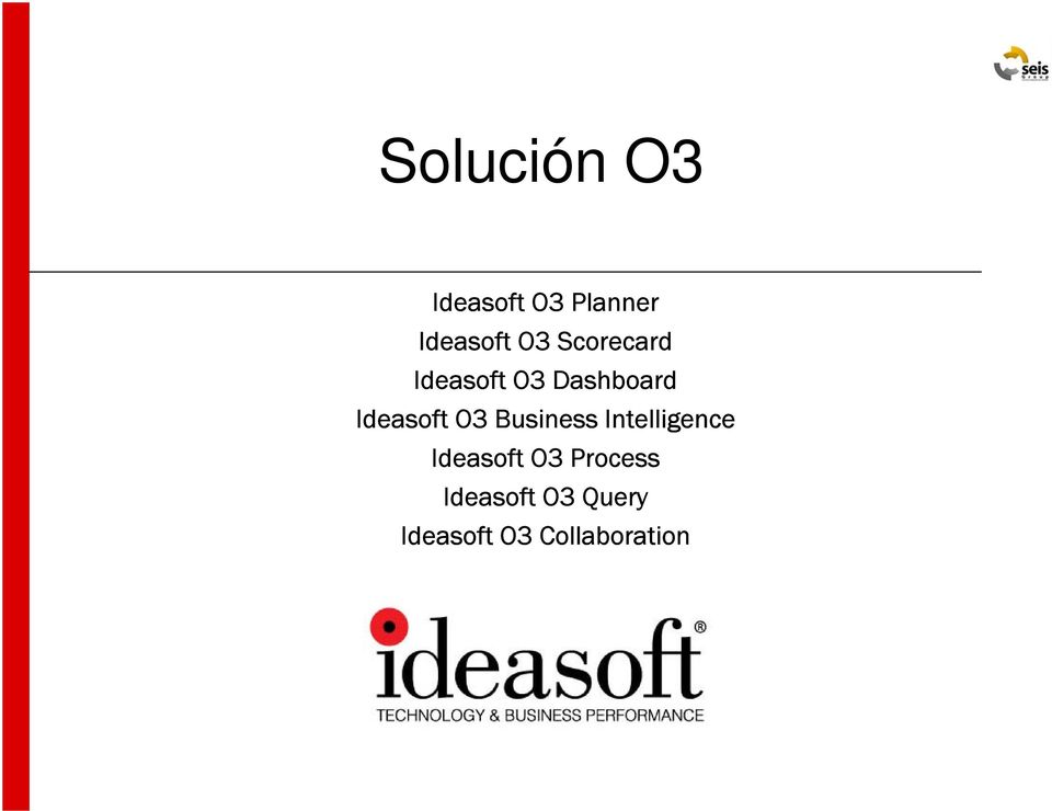 Business Intelligence Ideasoft O3 Process