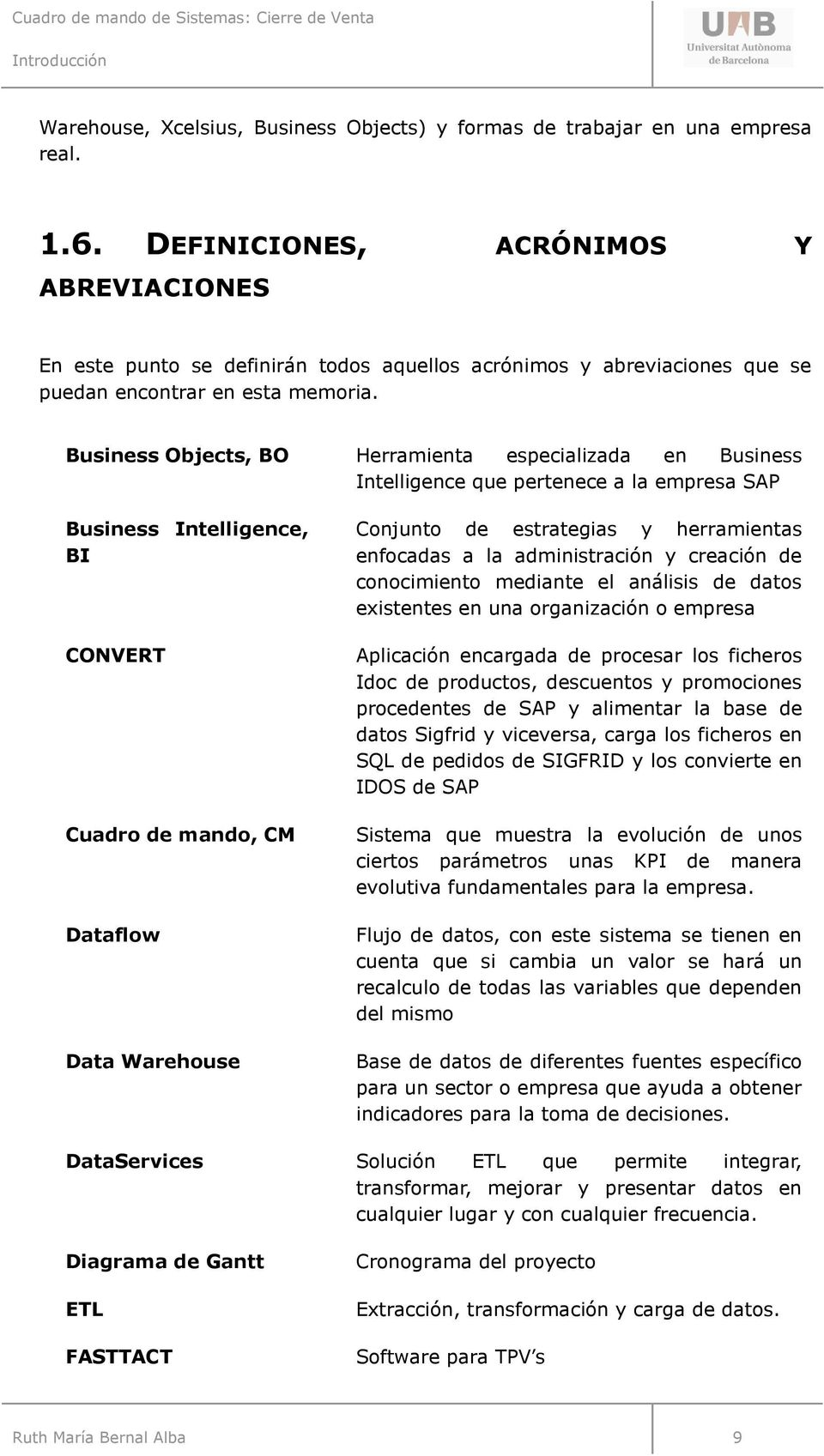Business Objects, BO Herramienta especializada en Business Intelligence que pertenece a la empresa SAP Business Intelligence, BI CONVERT Cuadro de mando, CM Dataflow Data Warehouse Conjunto de