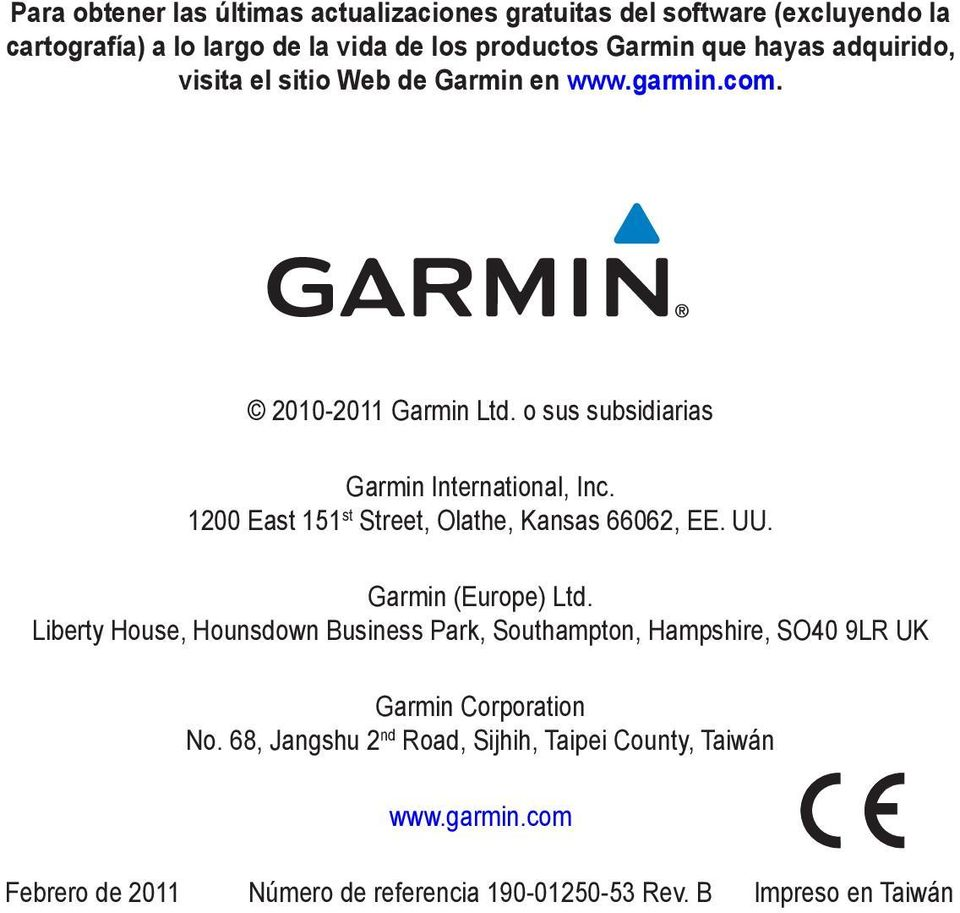 1200 East 151 st Street, Olathe, Kansas 66062, EE. UU. Garmin (Europe) Ltd.