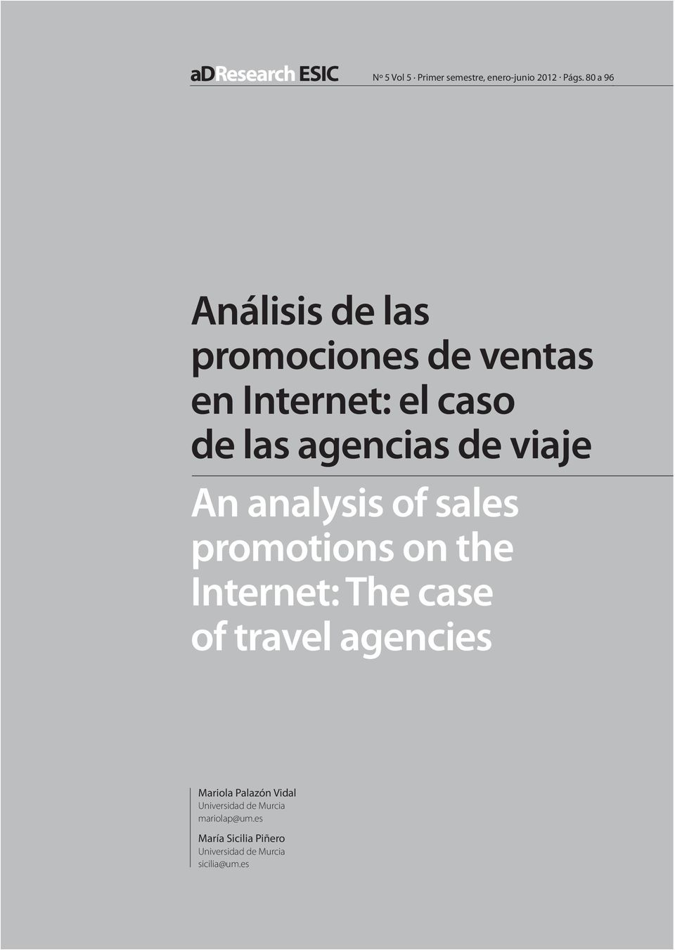 viaje An analysis of sales promotions on the Internet: The case of travel agencies