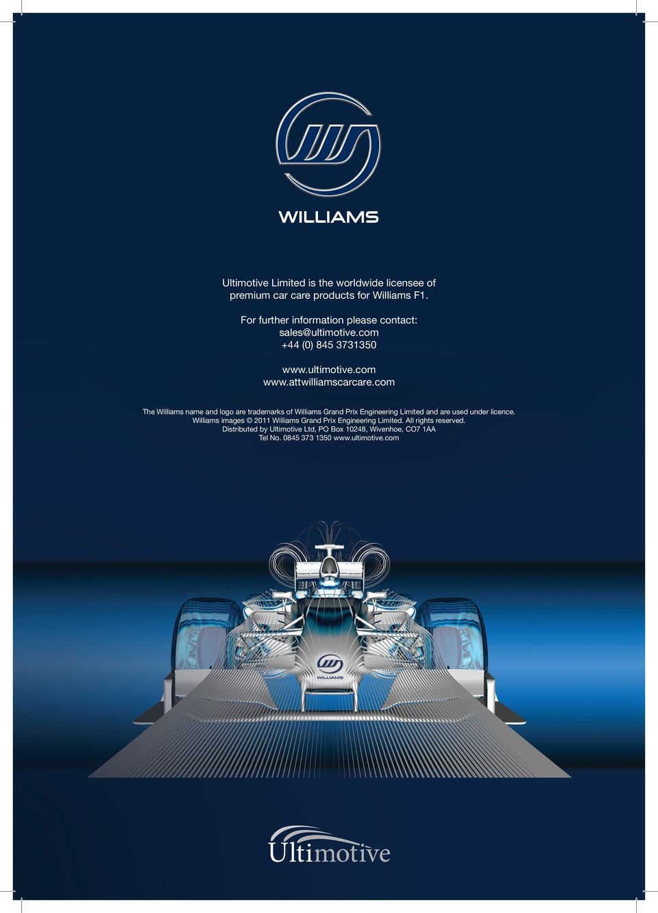 com The Williams name and logo are trademarks of Williams Grand Prix Engineering Limited and are used under licence.