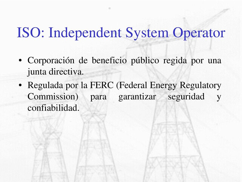 Regulada por la FERC (Federal Energy Regulatory
