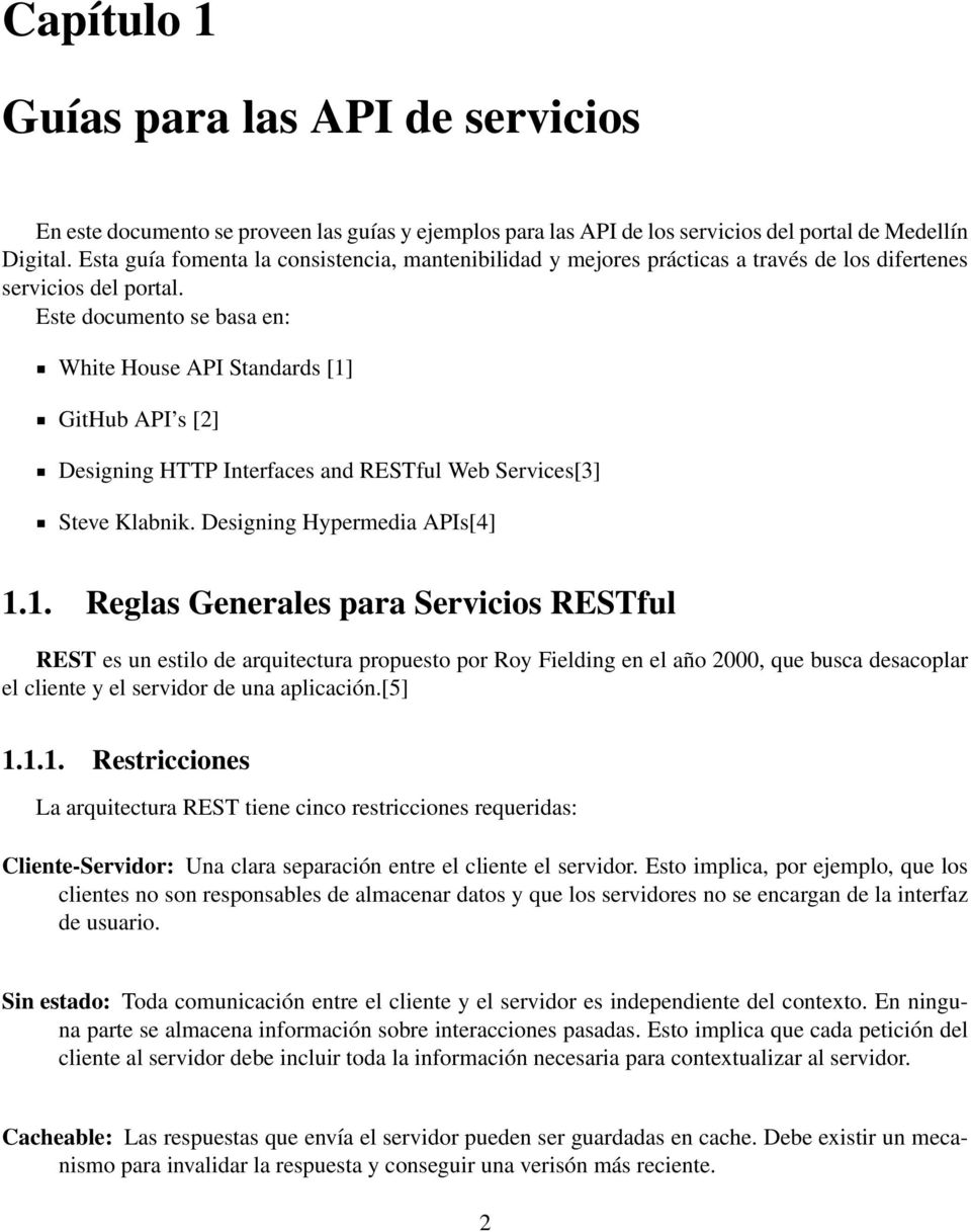 Este documento se basa en: White House API Standards [1
