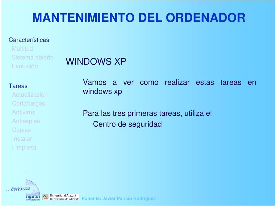 windows xp Para las tres