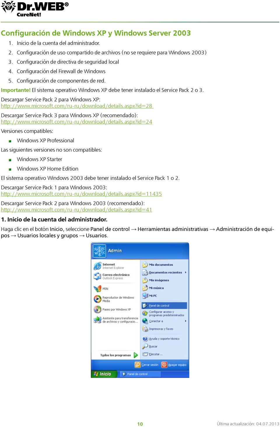 El sistema operativo Windows XP debe tener instalado el Service Pack 2 o 3. Descargar Service Pack 2 para Windows XP: http://www.microsoft.com/ru-ru/download/details.aspx?