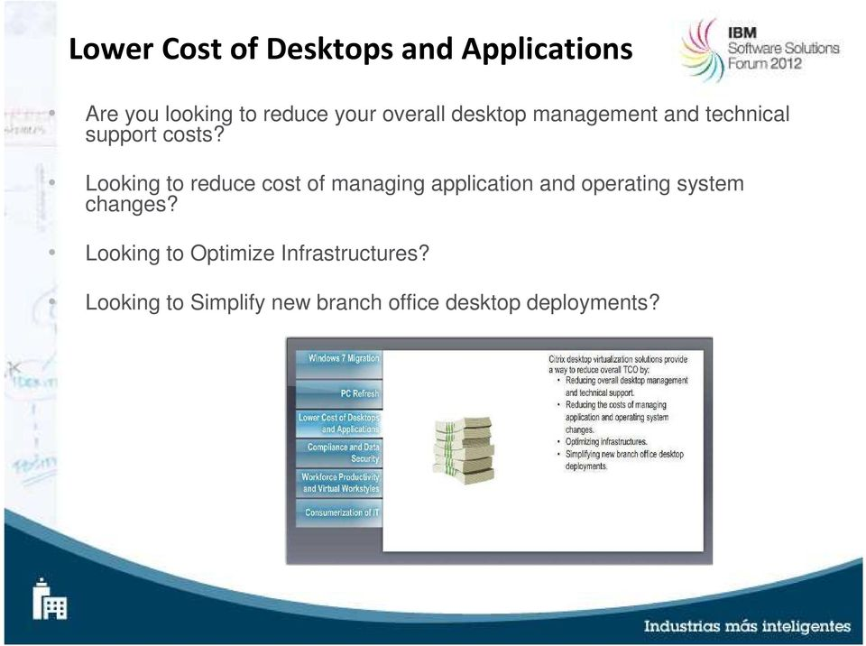 Looking to reduce cost of managing application and operating system