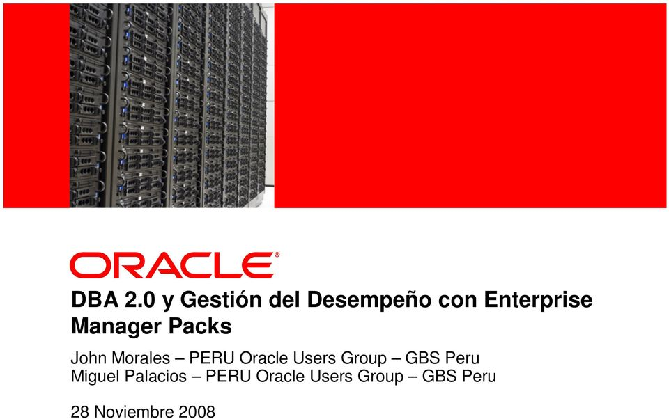 Packs John Morales PERU Oracle Users Group GBS