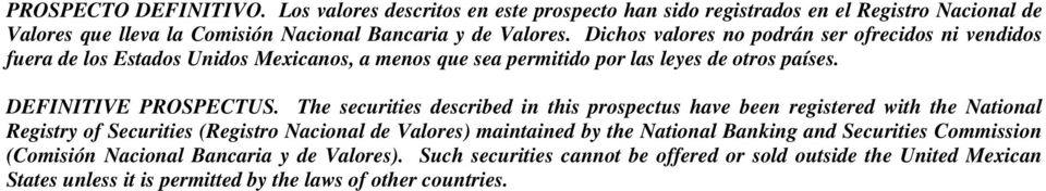 The securities described in this prospectus have been registered with the National Registry of Securities (Registro Nacional de Valores) maintained by the National Banking and
