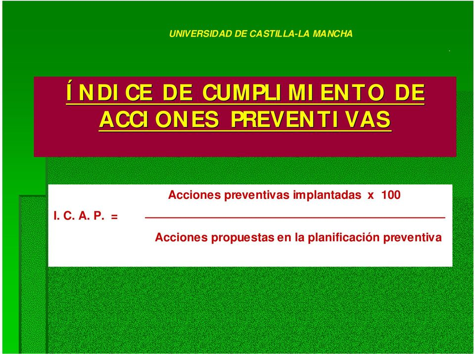= Acciones preventivas implantadas x