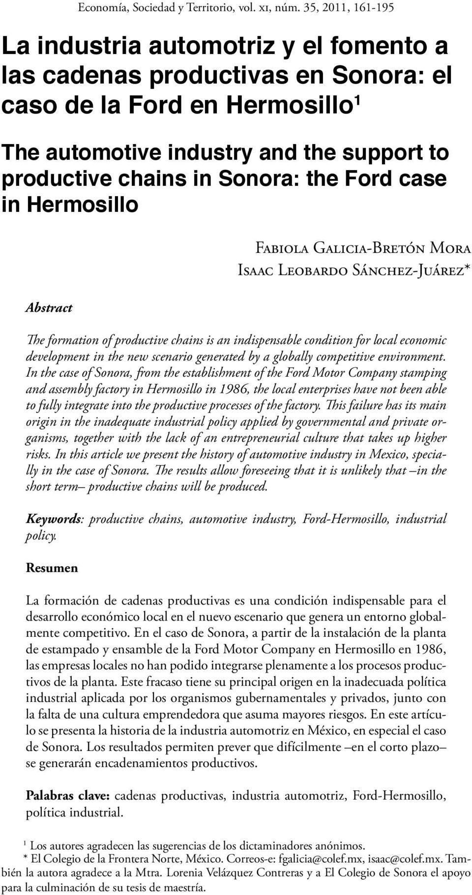 in Sonora: the Ford case in Hermosillo Abstract Fabiola Galicia-Bretón Mora Isaac Leobardo Sánchez-Juárez* The formation of productive chains is an indispensable condition for local economic