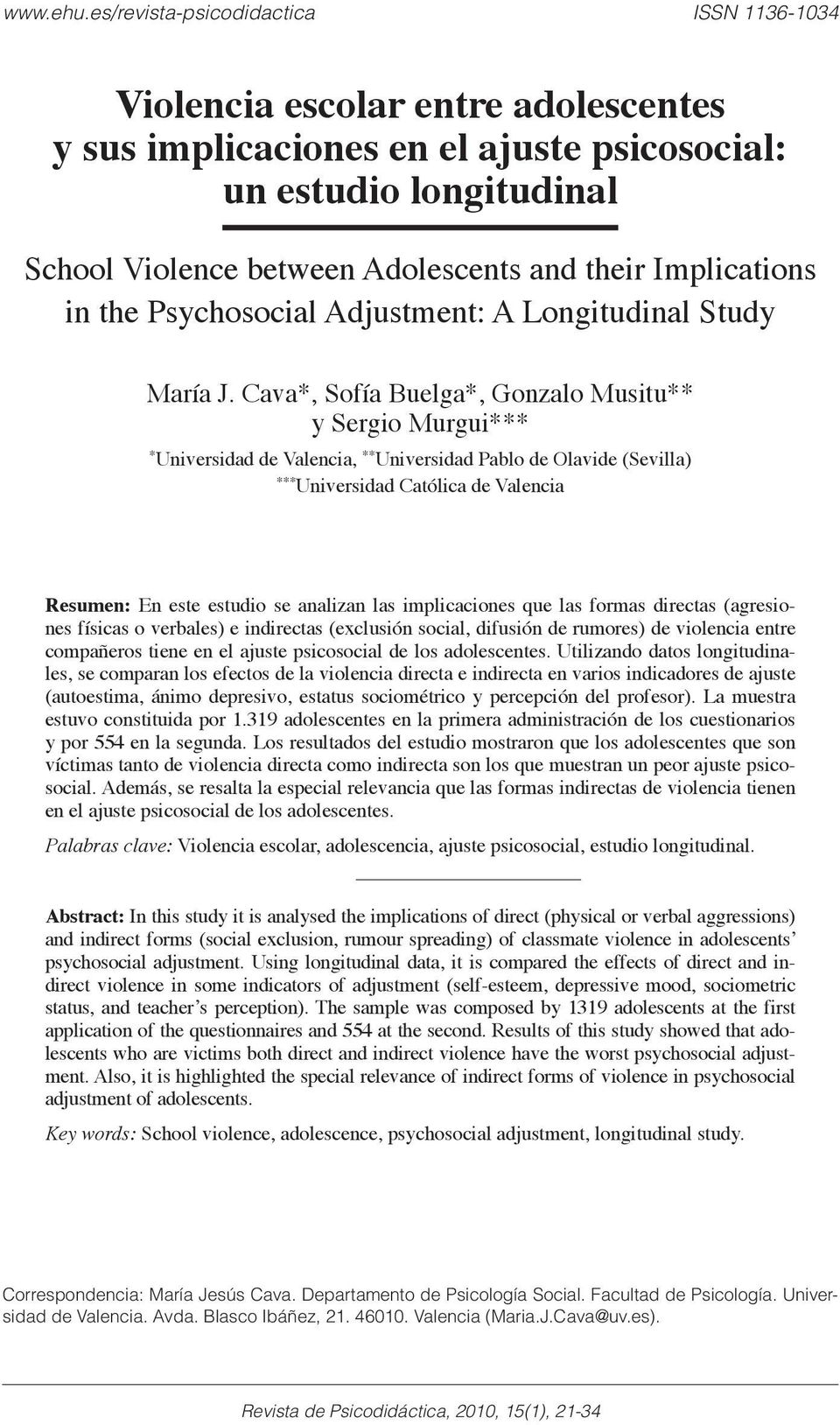 Implications in the Psychosocial Adjustment: A Longitudinal Study María J.