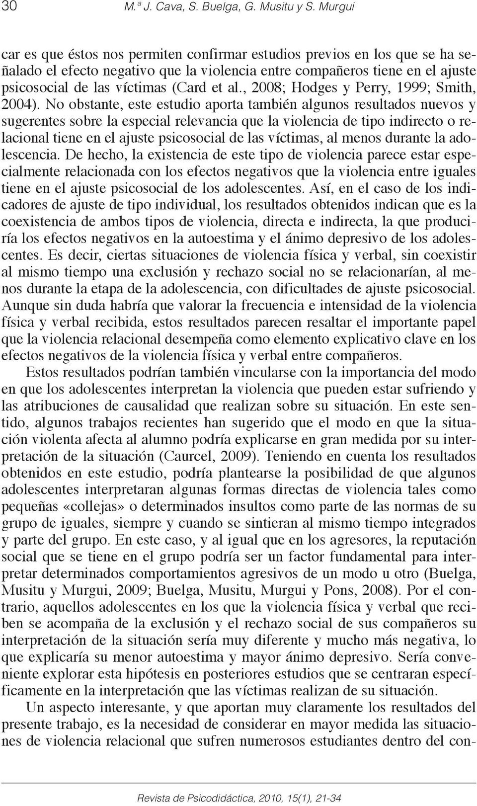 al., 2008; Hodges y Perry, 1999; Smith, 2004).