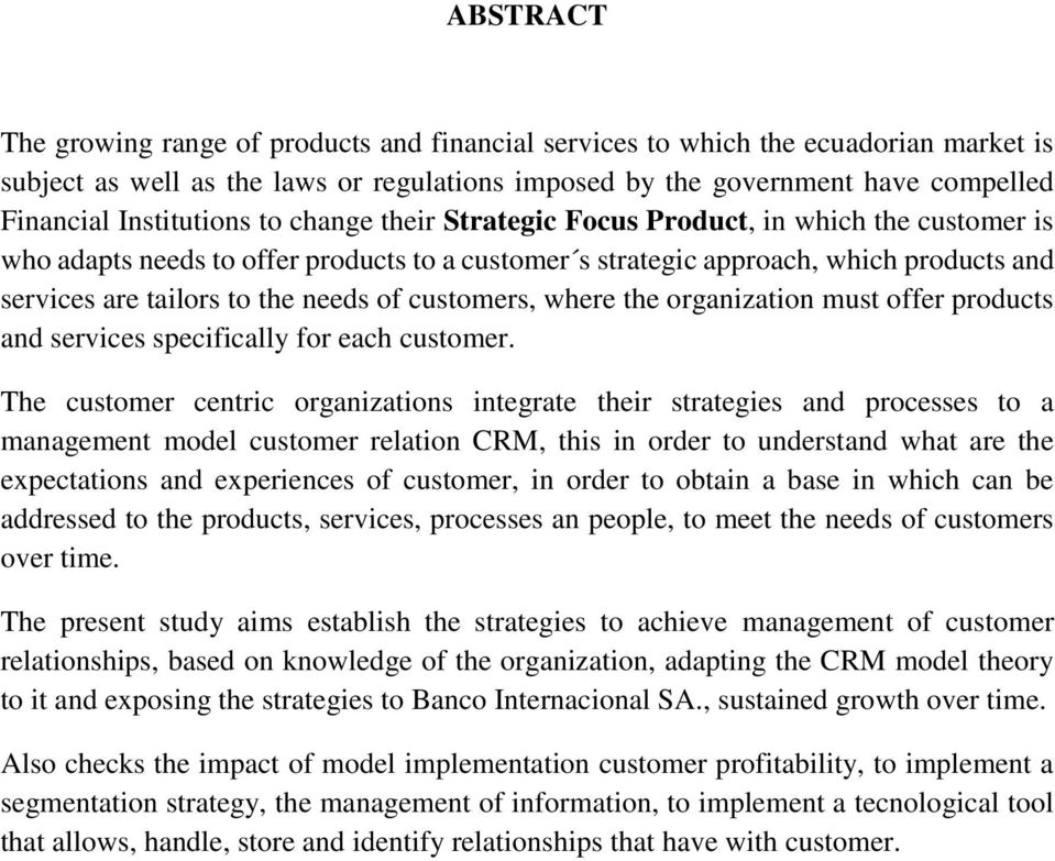 needs of customers, where the organization must offer products and services specifically for each customer.