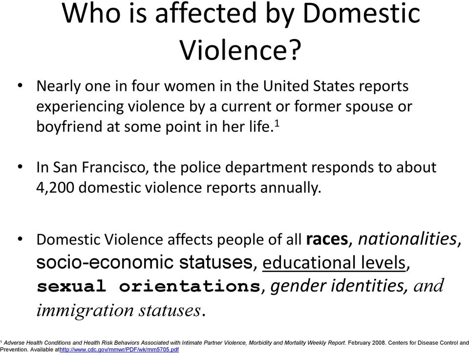 1 In San Francisco, the police department responds to about 4,200 domestic violence reports annually.
