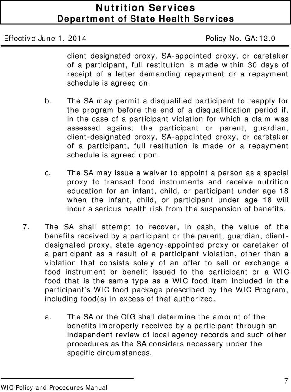 b. The SA may permit a disqualified participant to reapply for the program before the end of a disqualification period if, in the case of a participant violation for which a claim was assessed